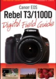 Обложка книги  - Canon EOS Rebel T3/1100D Digital Field Guide