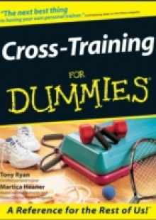 Обложка книги  - Cross-Training For Dummies