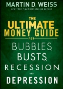 Обложка книги  - Ultimate Money Guide for Bubbles, Busts, Recession and Depression