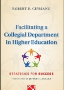 Обложка книги  - Facilitating a Collegial Department in Higher Education