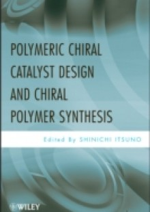 Обложка книги  - Polymeric Chiral Catalyst Design and Chiral Polymer Synthesis