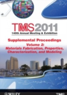 Обложка книги  - TMS 2011 140th Annual Meeting and Exhibition, Materials Fabrication, Properties, Characterization, and Modeling
