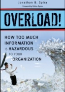 Обложка книги  - Overload! How Too Much Information is Hazardous to your Organization