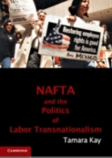 Обложка книги  - NAFTA and the Politics of Labor Transnationalism