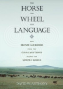 Обложка книги  - Horse, the Wheel, and Language
