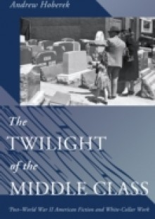 Обложка книги  - Twilight of the Middle Class