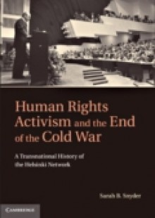 Обложка книги  - Human Rights Activism and the End of the Cold War
