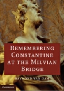 Обложка книги  - Remembering Constantine at the Milvian Bridge