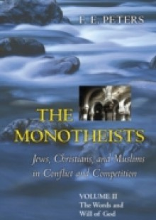 Обложка книги  - Monotheists: Jews, Christians, and Muslims in Conflict and Competition, Volume II