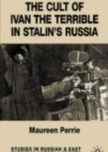 Обложка книги  - Cult of Ivan the Terrible in Stalin's Russia