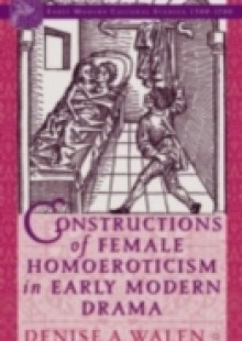 Обложка книги  - Constructions of Female Homoeroticism in Early Modern Drama