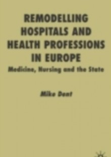 Обложка книги  - Remodelling Hospitals and Health Professions in Europe