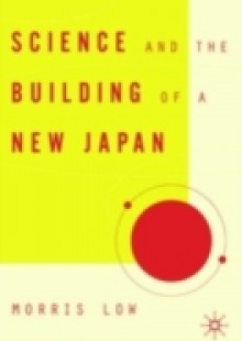 Обложка книги  - Science and the Building of a New Japan
