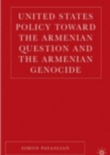 Обложка книги  - United States Policy Toward the Armenian Question and the Armenian Genocide