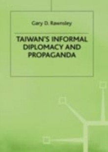 Обложка книги  - Taiwan's Informal Diplomacy and Propaganda