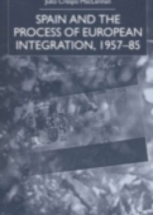 Обложка книги  - Spain and the Process of European Integration, 1957-85