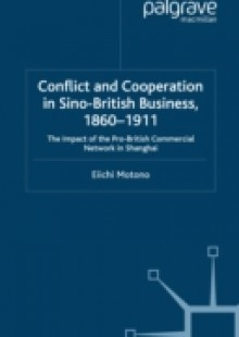 Обложка книги  - Conflict and Cooperation in Sino-British Business, 1860-1911