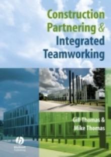 Обложка книги  - Construction Partnering and Integrated Teamworking