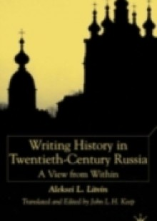Обложка книги  - Writing History in Twentieth-Century Russia