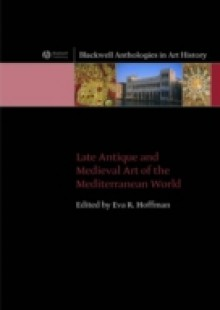 Обложка книги  - Late Antique and Medieval Art of the Mediterranean World