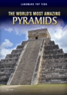 Обложка книги  - World's Most Amazing Pyramids