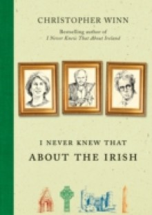 Обложка книги  - I Never Knew That About the Irish