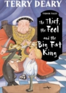 Обложка книги  - Tudor Tales: The Thief, the Fool and the Big Fat King