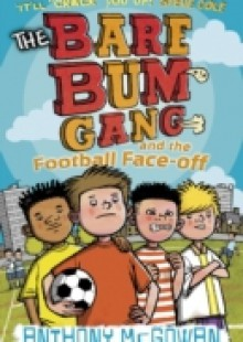 Обложка книги  - Bare Bum Gang and the Football Face-Off