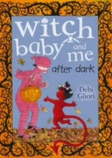 Обложка книги  - Witch Baby and Me After Dark