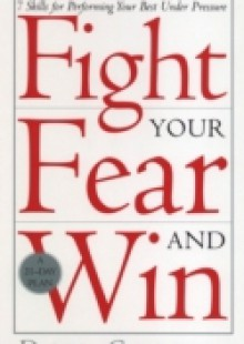 Обложка книги  - Fight Your Fear And Win