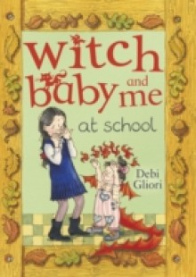 Обложка книги  - Witch Baby and Me At School