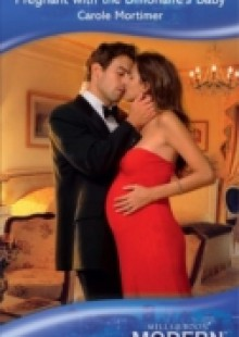 Обложка книги  - Pregnant with the Billionaire's Baby (Mills & Boon Modern)