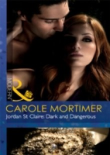 Обложка книги  - Jordan St Claire: Dark and Dangerous (Mills & Boon Modern)