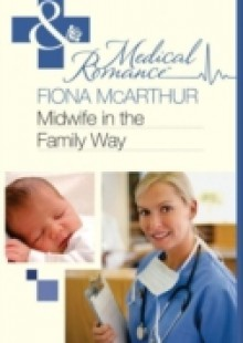 Обложка книги  - Midwife in the Family Way (Mills & Boon Medical)