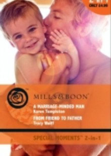 Обложка книги  - Marriage-Minded Man / From Friend to Father