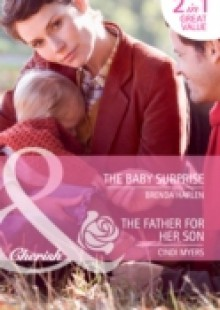 Обложка книги  - Baby Surprise / The Father for Her Son