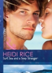 Обложка книги  - Surf, Sea and a Sexy Stranger (Mills & Boon Modern Heat)