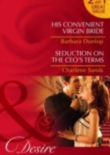 Обложка книги  - His Convenient Virgin Bride / Seduction on the CEO's Terms: His Convenient Virgin Bride / Seduction on the CEO's Terms (Mills & Boon Desire) (Montana Millionaires: The Ryders, Book 3)