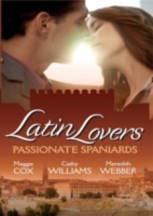 Обложка книги  - Latin Lovers: Passionate Spaniards: The Spaniard's Marriage Demand / Kept by the Spanish Billionaire / The Spanish Doctor's Convenient Bride (Mills & Boon M&B)