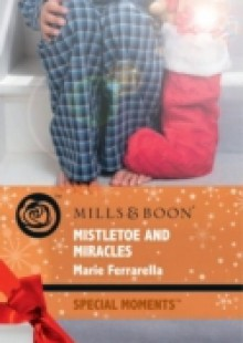 Обложка книги  - Mistletoe and Miracles (Mills & Boon Cherish) (Kate's Boys, Book 3)