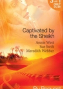 Обложка книги  - Captivated by the Sheikh: For the Sheikh's Pleasure / In the Sheikh's Arms / Sheikh Surgeon (Mills & Boon By Request)
