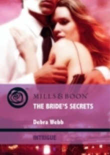 Обложка книги  - Bride's Secrets (Mills & Boon Intrigue) (Colby Agency: Elite Reconnaissance Division, Book 2)