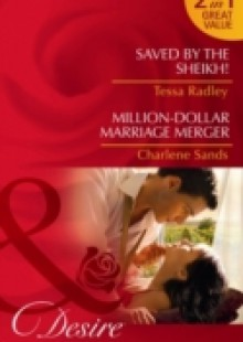 Обложка книги  - Saved by the Sheikh! / Million-Dollar Marriage Merger