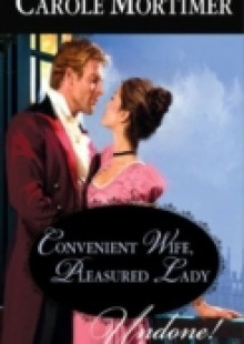 Обложка книги  - Convenient Wife, Pleasured Lady