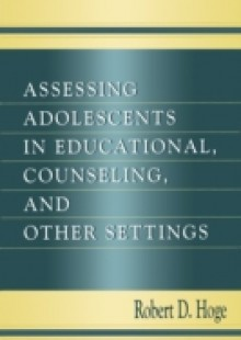 Обложка книги  - Assessing Adolescents in Educational, Counseling, and Other Settings