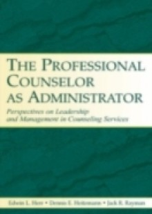 Обложка книги  - Professional Counselor as Administrator