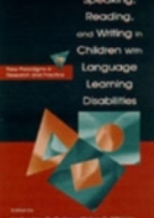 Обложка книги  - Speaking, Reading, and Writing in Children With Language Learning Disabilities