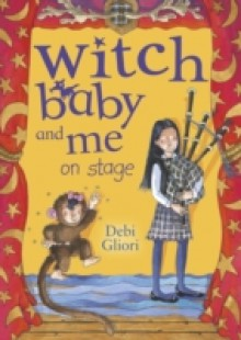 Обложка книги  - Witch Baby and Me On Stage