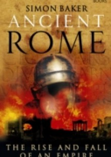 Обложка книги  - Ancient Rome: The Rise and Fall of an Empire
