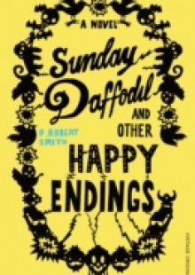 Обложка книги  - Sunday Daffodil and Other Happy Endings